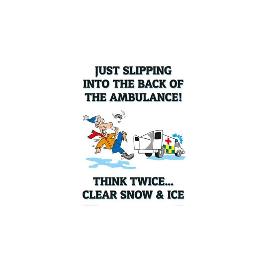 Think Twice Clear Snow & Ice - A2 Poster